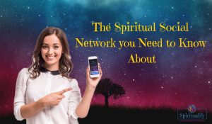 No Need to Walk your Spiritual Path Alone Anymore! The Spiritual Social Network is Here