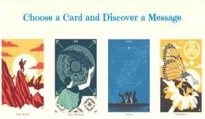 Choose a Card and Discover the Message that the Future Is Reserving for You