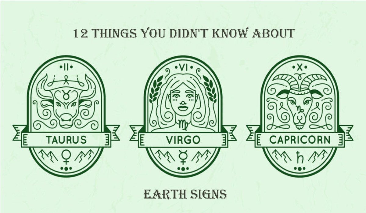 12 Things You Didn't Know About Earth Signs