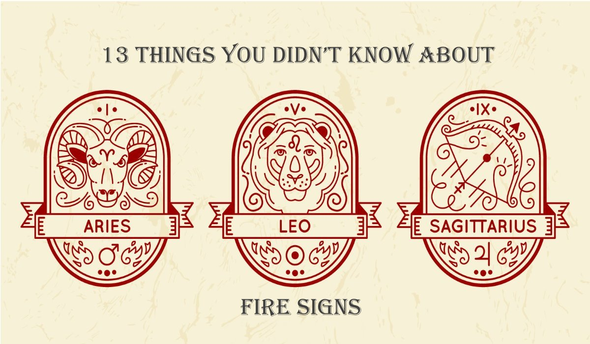 13 Things You Didn't Know About Fire Signs!