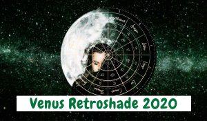 How Venus Retroshade 2020 Will Affect You, According to Your Zodiac Sign