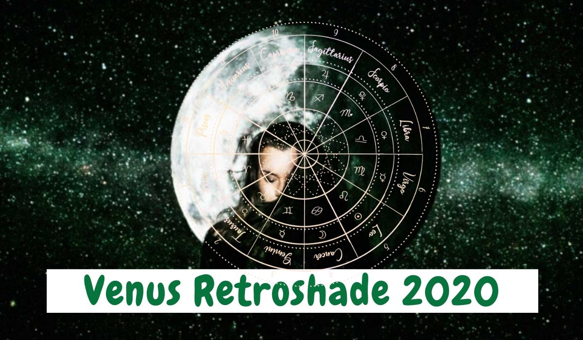 How Venus Retroshade 2020 Will Affect You, According to Your Zodiac Sign