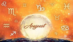 Your Spiritual Message for August 2020, According to Your Zodiac Sign