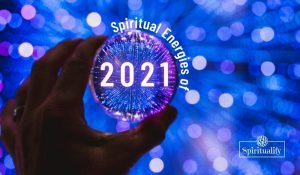 The Spiritual Energies of 2021 – The New Year Gives Us a Chance for Rebirth